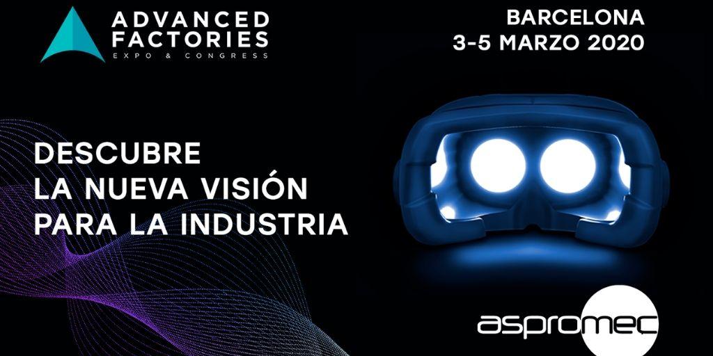 Aspromec participará de nuevo en Advanced Factories 2020, del 3 al 5 de marzo